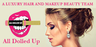 All Dolled Up -Luxury Hair And Makup Beauty Team